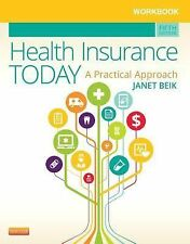 Workbook for Health Insurance Today : A Practical Approach by Janet I. Beik...