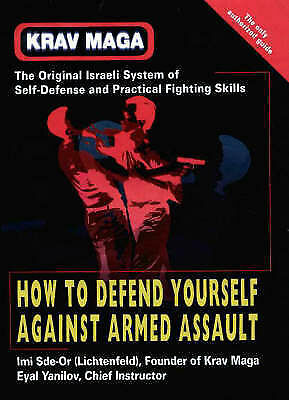 1 of 1 - Krav Maga: How to Defend Yourself Against Armed Assault by Imi Sde-Or...