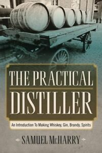 The-Practical-Distiller-An-Introduction-To-Making-Whiskey-Gin-Brandy-Spirits