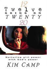 Shes Twelve Going On Twenty: Nurturing Your Daugh