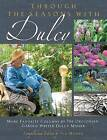 Through the Seasons with Dulcy: More Favorite Columns by the Oregonian Garden Writer Dulcy Mahar by Dulcy Mahar (Hardback, 2014)