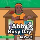 Abby's Busy Day in Pre-K by Felisha Williams (Paperback / softback, 2014)