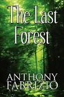 The Last Forest by Anthony Fabrizio (Paperback / softback, 2009)