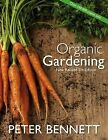 Organic Gardening by Peter Bennett (Paperback, 2006)