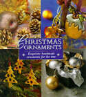 Christmas Ornaments: Exquisite Handmade Ornaments for the Tree by Lorenz, Catherine Barry (Hardback, 1998)