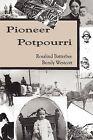 Pioneer Potpourri by Rosalind Batterbee Bundy Westcott (Paperback, 2007)