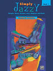 Simply Jazzy, Bk 1 by Alfred Publishing Co., Inc. (Paperback / softback, 1998)