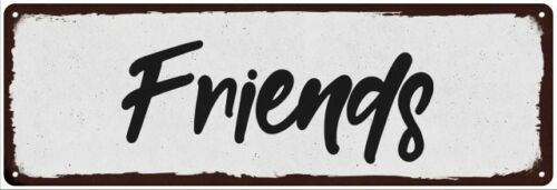 Friends Black on White Shabby Chic Metal Sign Room Decor 106180049011