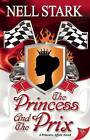 The Princess and the Prix by Nell Stark (Paperback / softback, 2015)