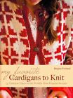 My Favorite Cardigans to Knit: 24 Timeless Takes on the World's Most Popular Sweater by Birgitta Forslund (Hardback, 2014)