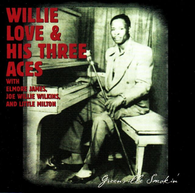 Willie Love & his three Aces • Greenville Smokin' CD