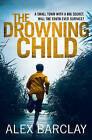 The Drowning Child by Alex Barclay (Paperback, 2016)