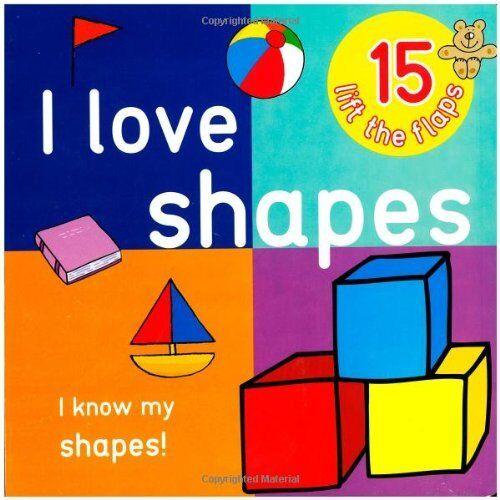 I Love Shapes - Big Lift the Flap Book,