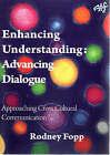 Enhancing Understanding - Advancing Dialogue: Approaching Cross-Cultural Communication by Rodney Fopp (Paperback, 2008)
