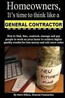 Homeowners, It's Time to Think Like a General Contractor by David M Dillon (Paperback / softback, 2011)