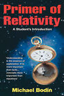 Primer of Relativity: A Student's Introduction by Michael Bodin (Paperback, 2006)