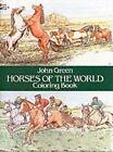 Horses of the World Colouring Book by John Green (Paperback, 1985)