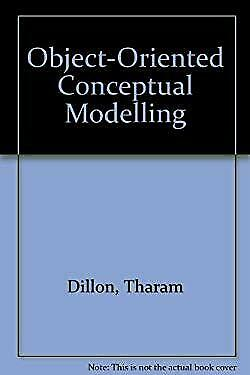 Object-Oriented Conceptual Modeling by Dillon, Tharam -ExLibrary