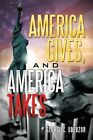 America Gives, and America Takes by George C. Udeozor (Paperback, 2013)