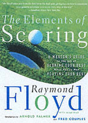 1 of 1 - The Elements of Scoring: A Master's Guide to the Art of Scoring Your Best When Y