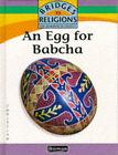 An Egg for Babcha by Margaret Barratt (Hardback, 1994)