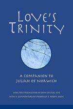 Love's Trinity: A Companion to Julian of Norwich, Long Text with a Com-ExLibrary