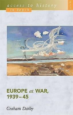 """1 of 1 - """"VERY GOOD"""" Darby, Graham, Access To History In Depth: Europe at War, 1939-45, B"""