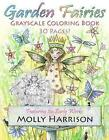 Garden Fairies Grayscale Coloring Book: Featuring the Early Works of Molly Harrison by Molly Harrison (Paperback / softback, 2017)
