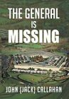 The General Is Missing 9781477281260 by John Callahan Hardcover