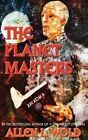 The Planet Masters by Allen L Wold (Paperback / softback, 2013)