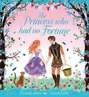 The Princess Who Had No Fortune by Ursula Jones (Paperback, 2015)