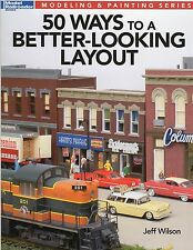 Model Railroad Self Help Book 50 Ways to a Better Looking Train Layout