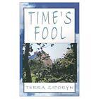 Time's Fool 9781401004873 by Terra Diane Ziporyn Paperback