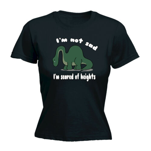 Not Sad Scared Of Heights WOMENS T-SHIRT tee birthday gift dinosaur cute funny