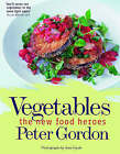 Vegetables the New Food Heroes by Peter Gordon (Paperback, 2007)