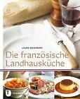 Die französische Landhausküche von Laura Washburn (2012, Gebundene Ausgabe)