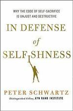 In Defense of Selfishness: Why the Code of Self-Sacrifice is Unjust and Destruct