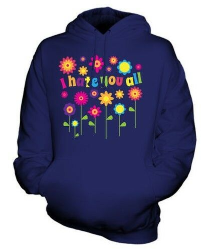 I HATE YOU ALL HIPPIE FLOWERS UNISEX HOODIE TOP GIFT FUNNY COLOURFUL