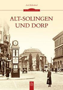 ALT-SOLINGEN-UND-DORP-NRW-Stadt-Geschichte-Bildband-Bilder-Buch-Fotos-AK-Book
