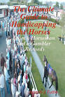 The Ultimate Guide to Handicapping the Horses: From a Horseman and a Gambler (Revised) by Joseph J Tuttle (Paperback / softback, 2010)