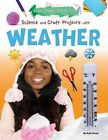 Science and Craft Projects with Weather by Ruth Owen (Paperback / softback, 2013)
