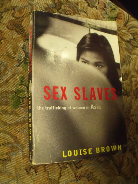 Sex Slaves: The Trafficking of Women in Asia by Louise Brown (Paperback, 2000)