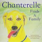 Chanterelle Finds a Family by Nicole Brierre (Paperback, 2014)