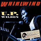 Whirlwind [20th Anniversary Expanded Edition] by U.P. Wilson (CD, Sep-2016, JSP (UK))