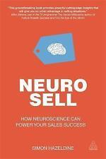 Neuro-Sell: How Neuroscience Can Power Your Sales Success by Simon Hazeldine