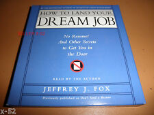 HOW to LAND Your DREAM JOB audio BOOK CD Jeffery J FOX no resume to get in door