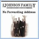 No Forwarding Address * by The Johnson Family (CD, May-2008, Cherry Pie Music)