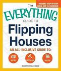 The Everything Guide to Flipping Houses: An All-Inclusive Guide to: Buying, Renovating, Selling by Melanie Williamson (Paperback, 2015)