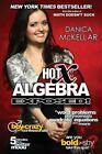 Hot X - Algebra Exposed! by Danica McKellar (2011, Paperback)