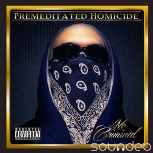 Mr Criminal, Mr. Cri - Premeditated Homocide [New CD]